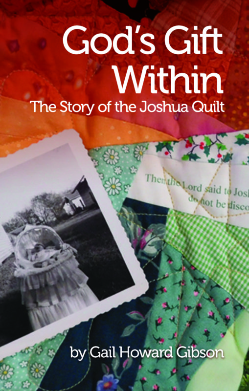 God's Gift Within: The Story of the Joshua Quilt